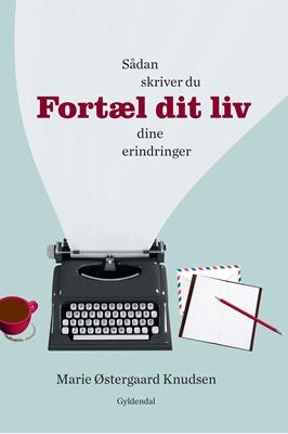 Fortæl dit liv Marie Østergaard Knudsen, Henning Kirk 9788702184976