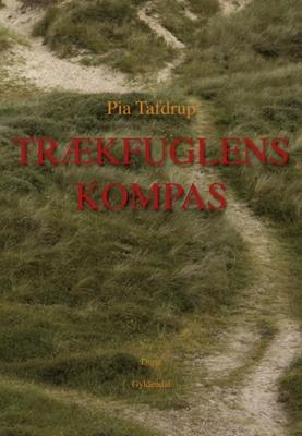 Trækfuglens kompas Pia Tafdrup 9788702099959