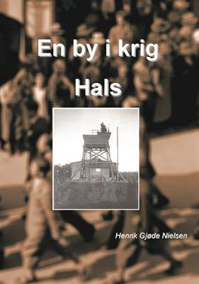 En by i krig - Hals Henrik Gjøde Nielsen 9788792713735