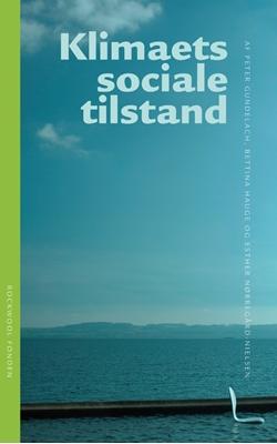 Klimaets sociale tilstand Peter Gundelach, Bettina Hauge, Esther Nørregaard-Nielsen 9788771242713