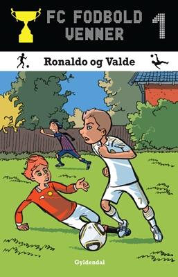 FC Fodboldvenner 1 - Ronaldo og Valde Lars Bøgeholt Pedersen 9788702132069
