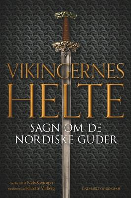 Vikingernes helte. Sagn om de nordiske guder Niels Saxtorph 9788711738351