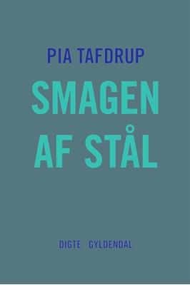 Smagen af stål Pia Tafdrup 9788702193527