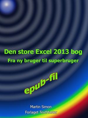 Den store Excel 2013 bog Martin Simon 9788793170070