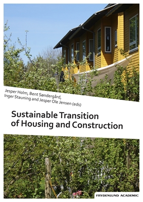 Sustainable Transition of Housing and Construction Jesper Holm 9788771184419