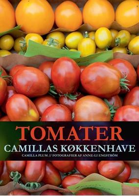 Tomater - Camillas køkkenhave Camilla Plum 9788771376043