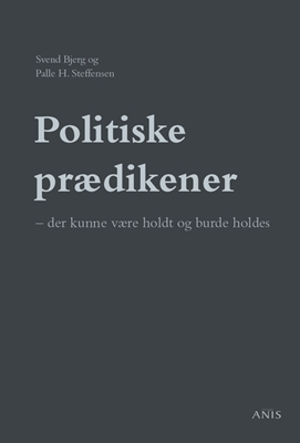 Politiske prædikener Palle H. Steffensen, Svend Bjerg 9788774576730