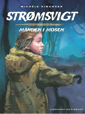 Strømsvigt 2: Manden i mosen Michéle Simonsen 9788711707890