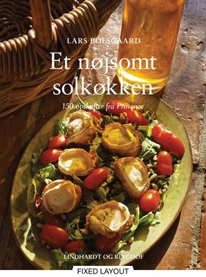 Et nøjsomt solkøkken - 150 opskrifter fra Provence Lars Boesgaard 9788711355039