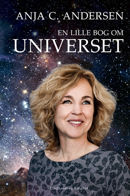 En lille bog om universet Anja C. Andersen 9788711665008