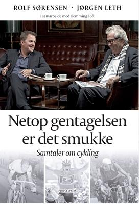 Netop gentagelsen er det smukke Rolf Sørensen, Jørgen Leth, Flemming Toft 9788771084405
