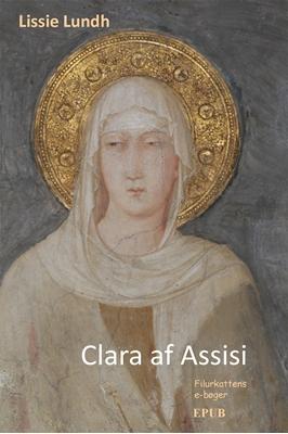 Clara af Assisi Lissie Lundh 9788799589289
