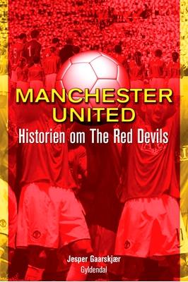 Manchester United Jesper Gaarskjær 9788702135916