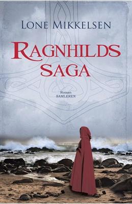 Ragnhilds saga Lone Mikkelsen 9788763826938