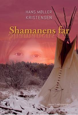 Shamanens far Hans Møller Kristensen 9788771902051