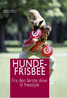 Hundefrisbee Sabine Bruns, Marcus Wolff 9788778576507