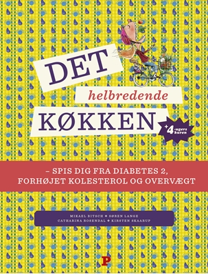 Det helbredende køkken Kirsten Skaarup, Søren Lange, Catharina Rosendal, Mikael Bitsch 9788740003895