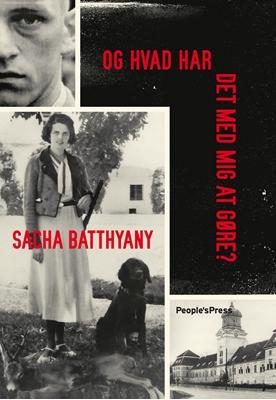 Og hvad har det med mig at gøre Sacha Batthyany 9788771599206