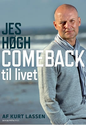 Jes Høgh - Comeback til livet Kurt Lassen, Jes Høgh 9788792294661