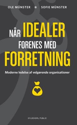 Når idealer forenes med forretning Sofie Münster, Ole Münster 9788702108590