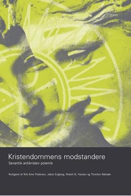 Kristendommens modstandere Nils Arne Pedersen 9788774575887