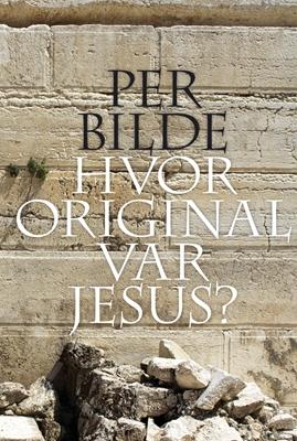 Hvor original var Jesus? Per Bilde 9788774576051
