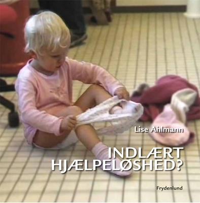 Indlært hjælpeløshed Lise Ahlmann 9788771182170