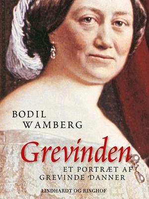 Grevinden: Et portræt af Grevinde Danner Bodil Wamberg 9788711684061