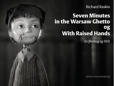 Seven Minutes in the Warsaw Ghetto og With Raised Hands Richard Raskin 9788771243284