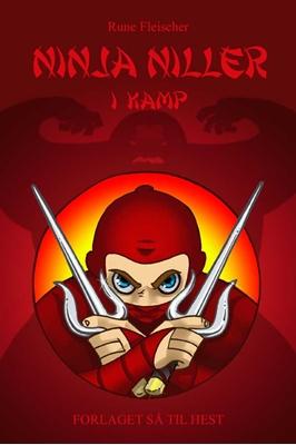 Ninja Niller #2: Ninja Niller i kamp Rune Fleischer 9788758823744