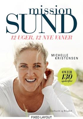 Mission sund - 12 uger, 12 nye vaner Michelle Kristensen 9788711450710