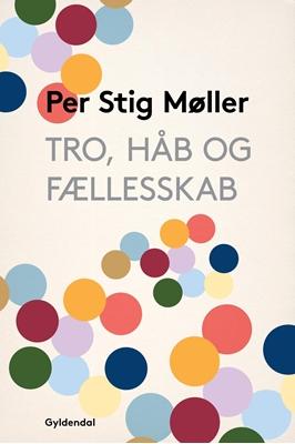 Tro, håb og fællesskab Per Stig Møller 9788702219920