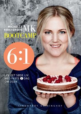 MK Bootcamp 6:1 lev det søde liv med faste 1 dag om ugen Michelle Kristensen 9788711324653