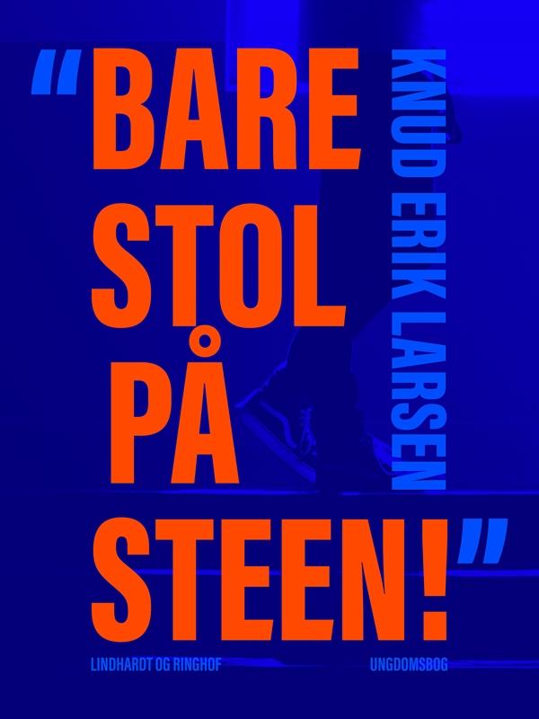 """""""Bare stol på Steen!"""" af Knud Erik Larsen - Bøger hos Plusbog.dk"""