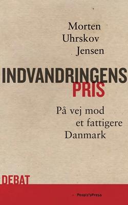 Indvandringens pris Morten Uhrskov Jensen 9788771370614