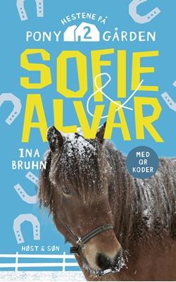 Sofie og Alvar. Hestene på Ponygården 2 Ina Bruhn 9788763833165