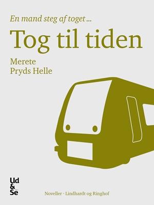Tog til tiden Merete Pryds Helle 9788711398043