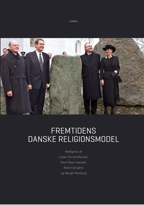 Fremtidens danske religionsmodel Lisbet Christoffersen m.fl. 9788774576495