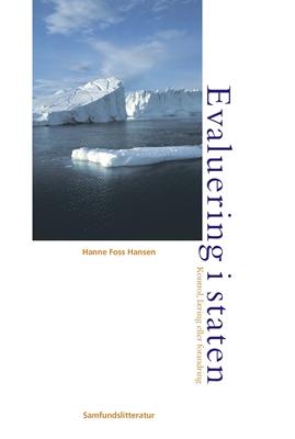 Evaluering i staten - kontrol eller forandring Hanne Foss Hansen 9788759396902