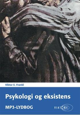 Psykologi og eksistens Viktor E. Frankl 9788792165442