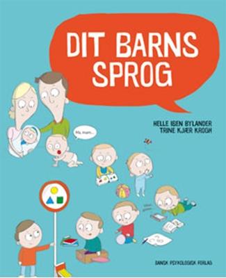 Dit barns sprog Helle Iben Bylander, Trine Kjær Krogh 9788771580969