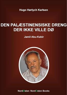 Den palæstinensiske dreng der ikke ville dø Hugo Hørlych Karlsen 9788791493218