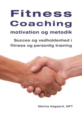 Fitness Coaching motivation og metodik Marina Aagaard 9788792693839