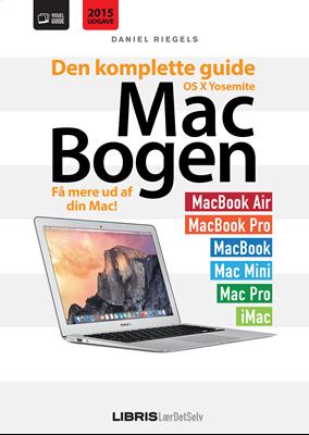 Mac-bogen - Den komplette guide til OS X Yosemite Daniel Riegels 9788778536259