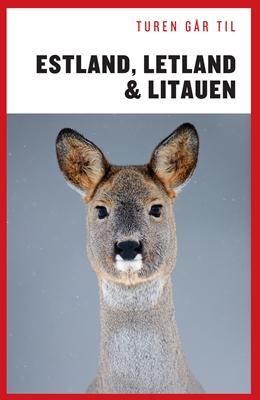 Turen går til Estland, Letland & Litauen Karin Larsen 9788740024081