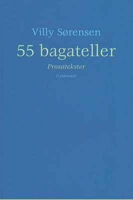 55 bagateller Villy Sørensen 9788702202557