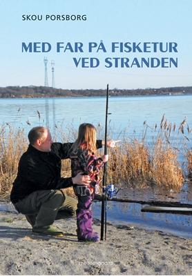 Med far på fisketur ved stranden Skou Porsborg 9788793126398