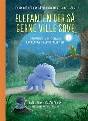 Elefanten der så gerne ville sove Carl-Johan Forssén Ehrlin 9788771655728