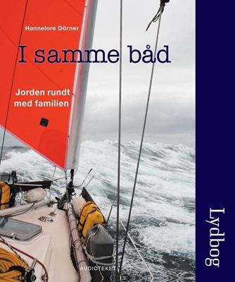I samme båd - jorden rundt med familien Hannelore Dörner 9788764505559
