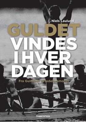 Guldet vindes i hverdagen Niels Laulund 9788771084313
